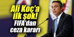 Ali Koç'a ilk şok! FIFA'dan ceza kararı