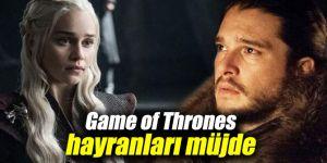 Game of Thrones hayranları müjde