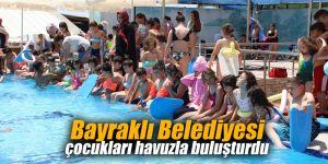 Bayraklı Belediyesi çocukları havuzla buluşturdu
