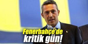Fenerbahçe'de kritik gün!