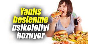 Yanlış beslenme psikolojiyi olumsuz etkiliyor