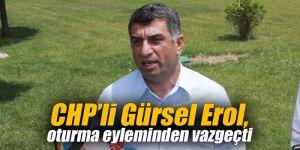 CHP'li Gürsel Erol, oturma eyleminden vazgeçti