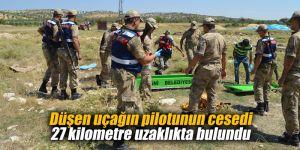 Düşen uçağın pilotunun cesedi 27 kilometre uzaklıkta bulundu