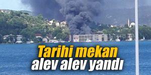 Tarihi mekan alev alev yandı