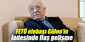 FETÖ elebaşı Gülen'in iadesinde flaş gelişme