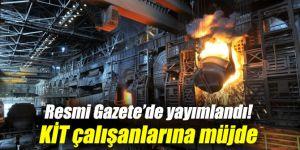 Resmi Gazete'de yayımlandı! KİT çalışanlarına müjde