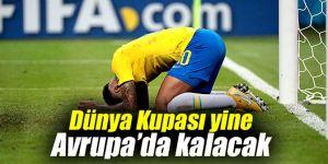 Dünya Kupası yine Avrupa'da