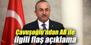 Yeni kabine sonrası Çavuşoğlu'ndan AB ile ilgili flaş açıklama