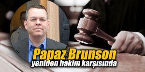 Papaz Brunson yeniden hakim karşısında