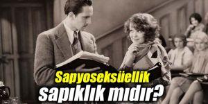 Uzmanı açıkladı: Sapyoseksüellik sapıklık mıdır?