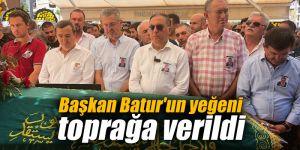 Başkan Batur'un yeğeni toprağa verildi