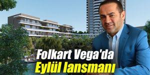 Folkart Vega'da Eylül lansmanı