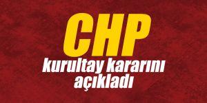 CHP, kurultay kararını açıkladı