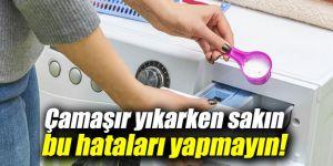 Çamaşır yıkarken sakın bu hataları yapmayın!