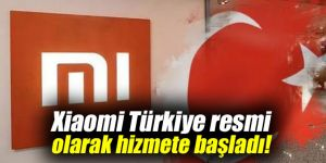 Xiaomi Türkiye, hizmete başladı!
