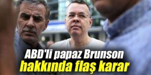 ABD'li papaz Brunson hakkında flaş karar