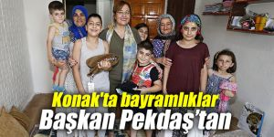Konak'ta bayramlıklar Başkan Pekdaş'tan