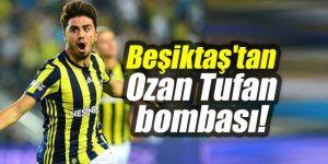 Flaş gelişme! Beşiktaş'tan Ozan Tufan bombası