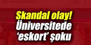 Skandal olay! Üniversitede 'eskort' şoku