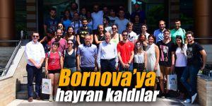 Bornova'ya hayran kaldılar