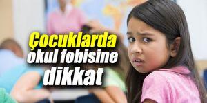 Uzmanı çocuklarda okul fobisi konusunda uyardı