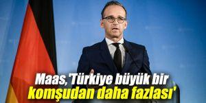 Maas'tan flaş açıklama: 'Türkiye büyük bir komşudan daha fazlası'