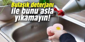 Bulaşık deterjanı ile bunu asla yıkamayın!
