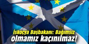 İskoçya Başbakanı: Bağımsız olmamız kaçınılmaz!