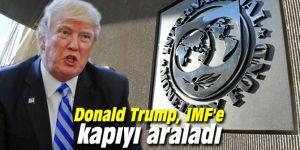 Donald Trump, IMF'e kapıyı araladı