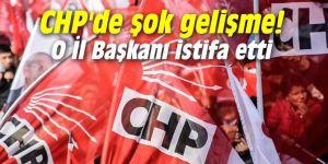 CHP'de şok gelişme! O İl Başkanı istifa etti