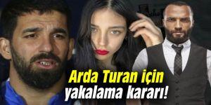Arda Turan için yakalama kararı!