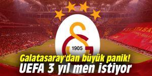 Galatasaray'dan büyük panik! UEFA 3 yıl men istiyor...