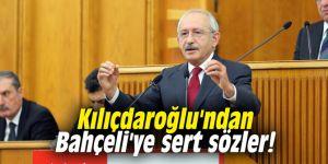 Kılıçdaroğlu'ndan Bahçeli'ye sert sözler!