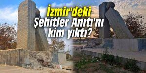 İzmir'deki Şehitler Anıtı'nı kim yıktı?