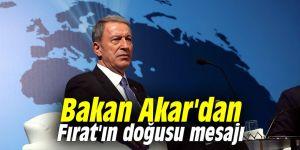 Bakan Akar'dan Fırat'ın doğusu mesajı