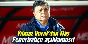 Yılmaz Vural'dan flaş Fenerbahçe açıklaması!
