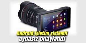 Android işletim sistemli aynasız fotoğraf makinesi onaylandı
