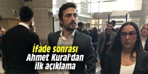 İfade sonrası Ahmet Kural'dan ilk açıklama