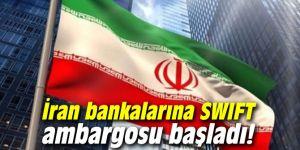 İran bankalarına SWIFT ambargosu başladı!