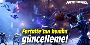 Fortnite'tan bomba güncelleme!
