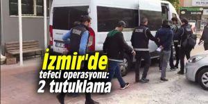 İzmir'de tefeci operasyonu: 2 tutuklama