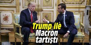 Trump ile Macron tartıştı
