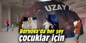 Bornova'da her şey çocuklar için
