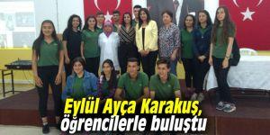 Eylül Ayça Karakuş, öğrencilerle buluştu