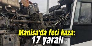 Manisa'da feci kaza: 17 yaralı