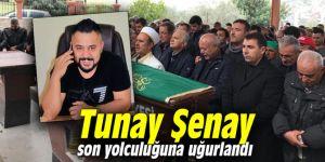 Tunay Şenay son yolculuğuna uğurlandı
