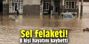 Sel felaketi! 8 kişi hayatını kaybetti