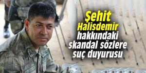 Şehit Halisdemir hakkındaki skandal sözlere suç duyurusu