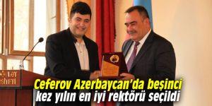 Ceferov Azerbaycanda beşinci kez yılın en iyi rektörü seçildi