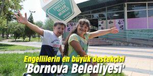Engellilerin en büyük destekçisi 'Bornova Belediyesi'